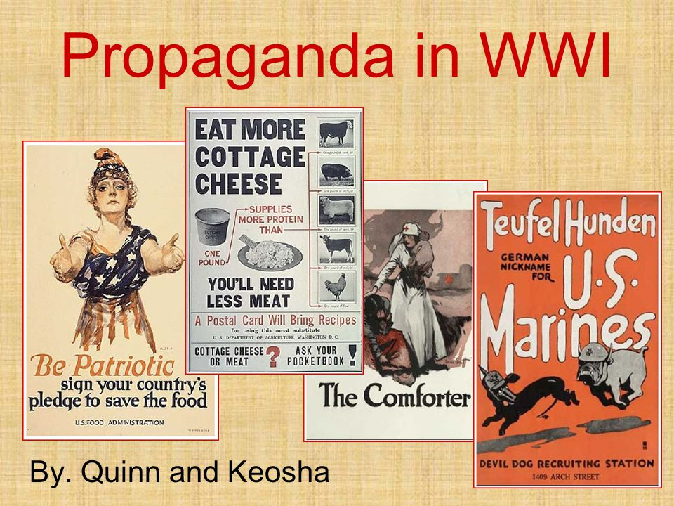 Propaganda is the use of media to promote certain things in a war.