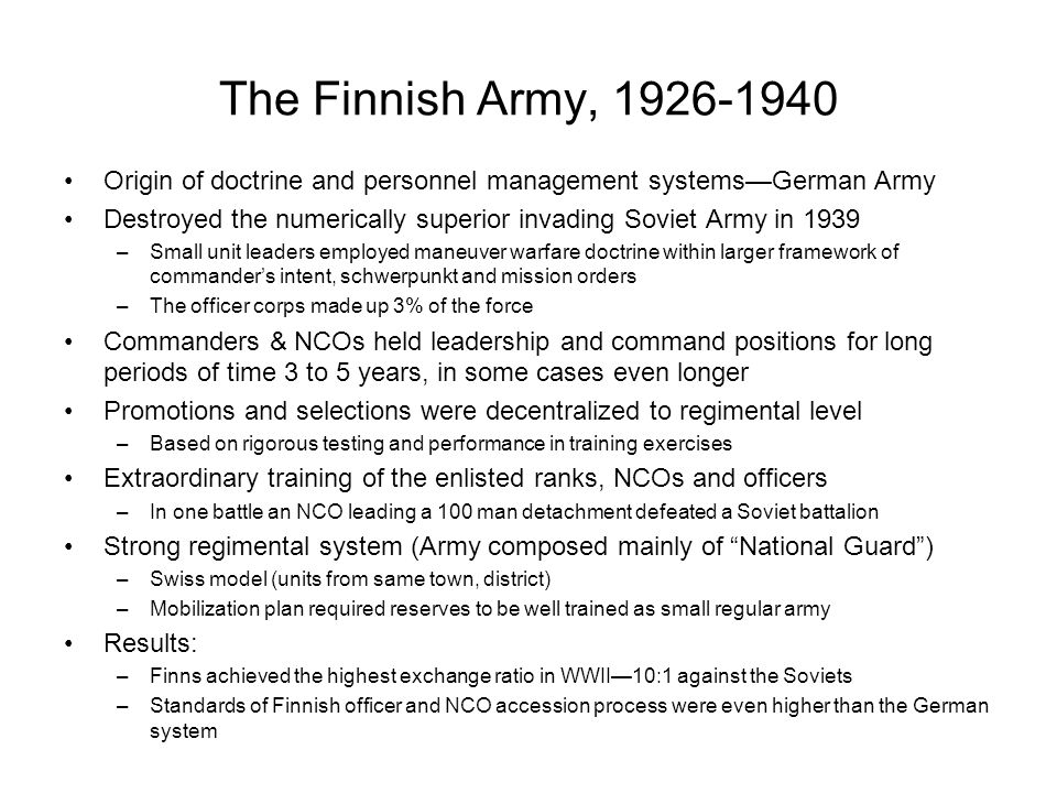 The Finnish Army, 1926-1940 Origin of doctrine and personnel management systems—German Army Destroyed the numerically superior invading Soviet Army in