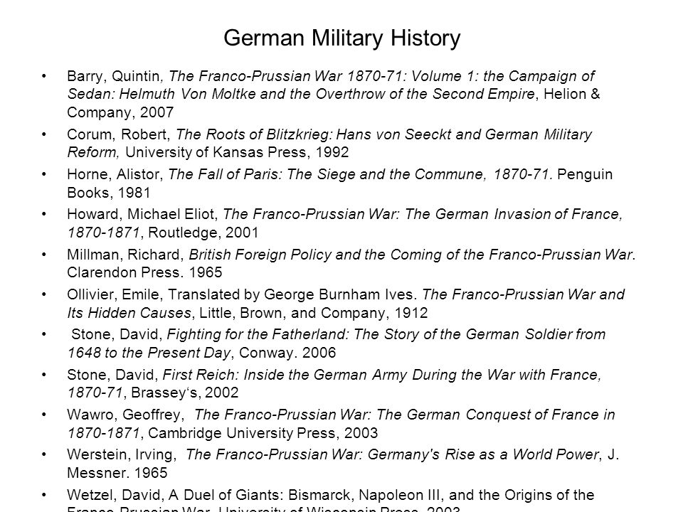 German Military History Barry, Quintin, The Franco-Prussian War 1870-71: Volume 1: the Campaign of Sedan: Helmuth Von Moltke and the Overthrow of the