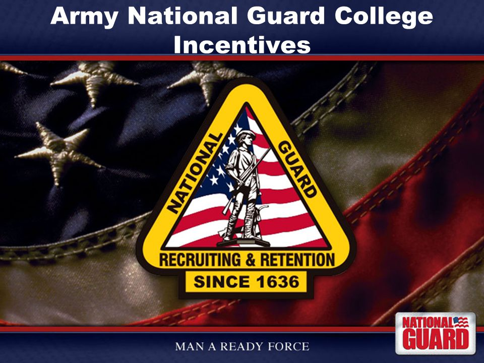 Agenda What is the Army National Guard What can we offer you Who are we looking for Special Branches Basic Branches ROTC Options West Point Qualifications for Enlistment Qualifications for ROTC Statutory and contractual obligations Split-Option Enlistment College First Program Enlistment Incentive Programs High School Completion Program Army National Guard Federal Tuition Assistance Program Virginia Guard State Tuition Assistance Program Montgomery GI Bill-Selected Reserve Montgomery GI Bill-Kicker Student Loan Repayment Program