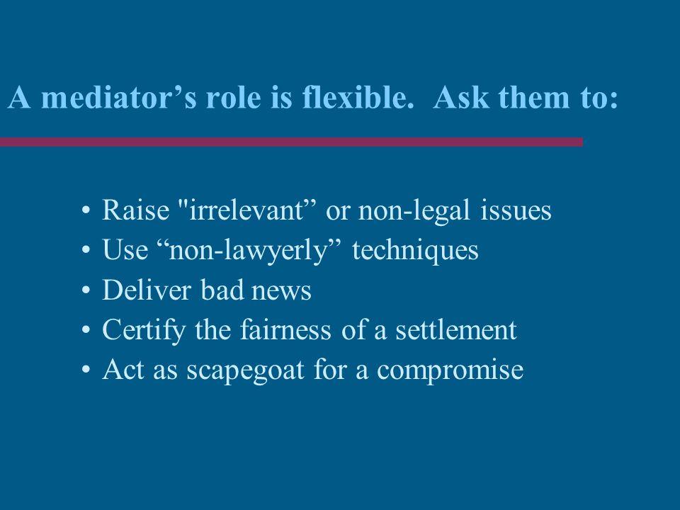 A mediator's role is flexible.