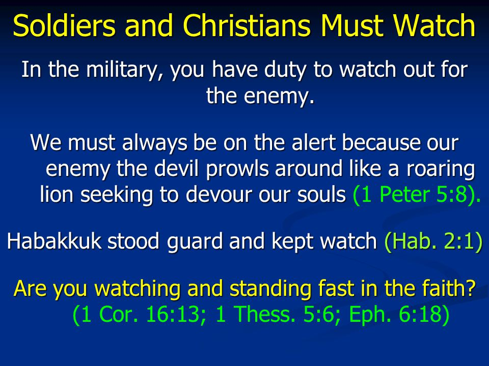Soldiers and Christians Must Fight In the military, you must be willing to fight for your country.