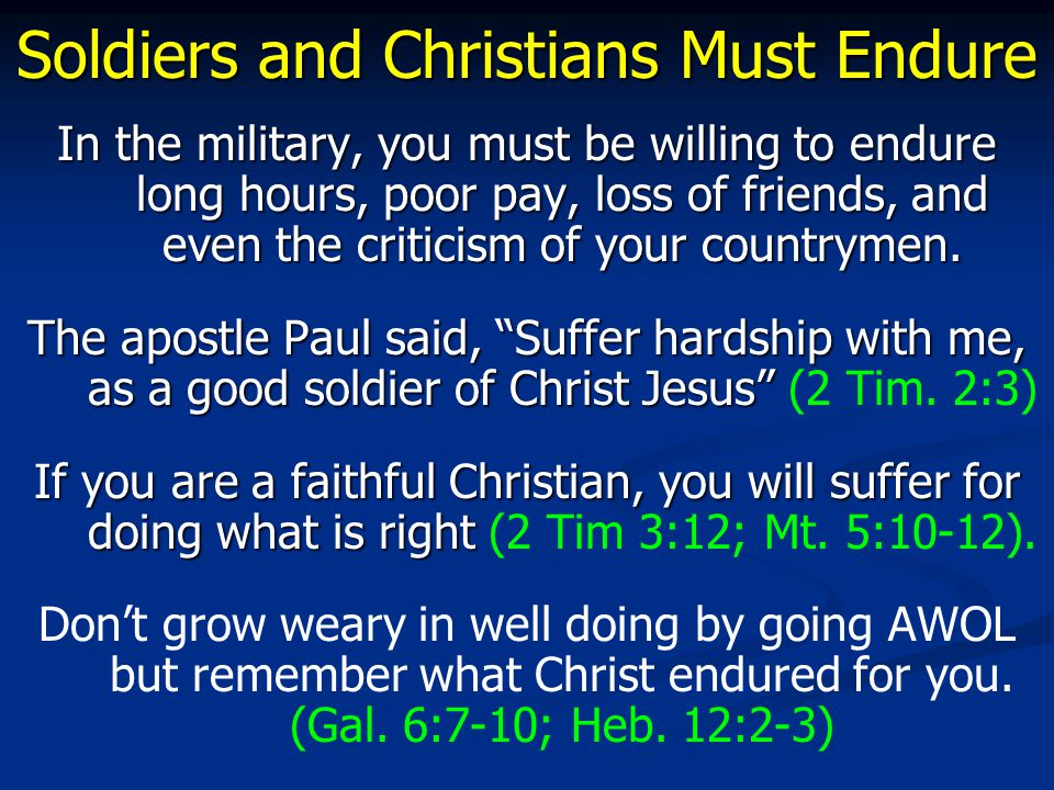 Conclusion Soldiers and Christians enlist to serve.