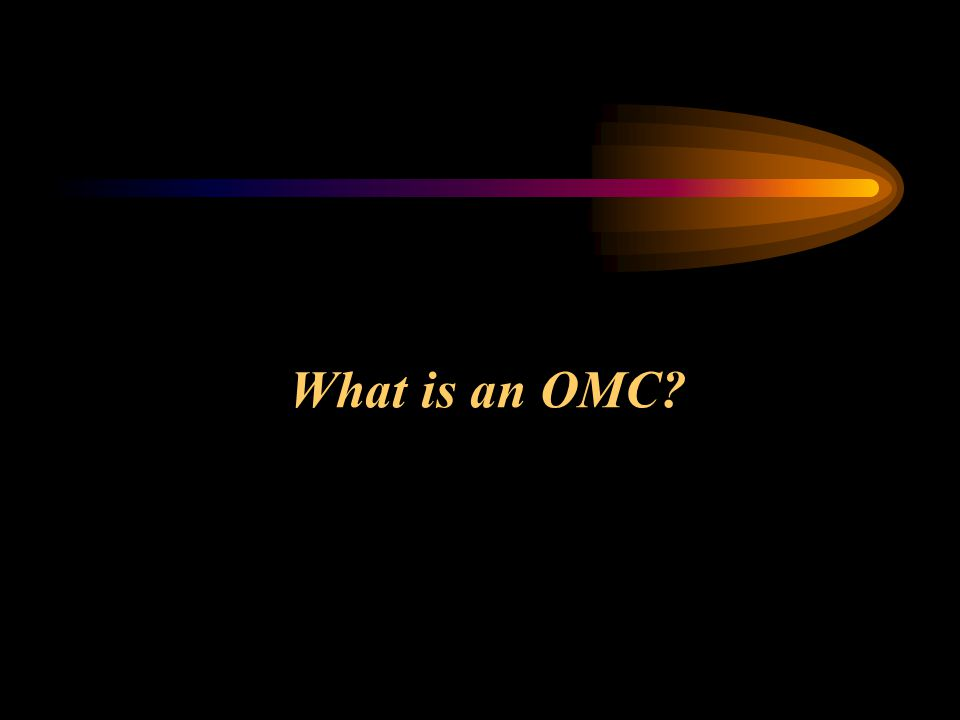 What is an OMC