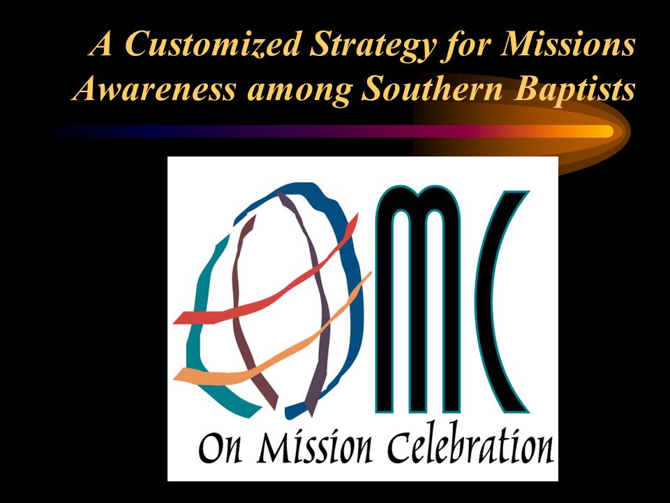 A Customized Strategy for Missions Awareness among Southern Baptists