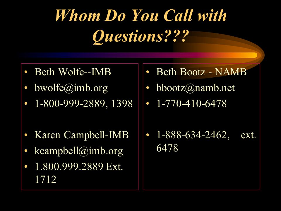 Whom Do You Call with Questions??.