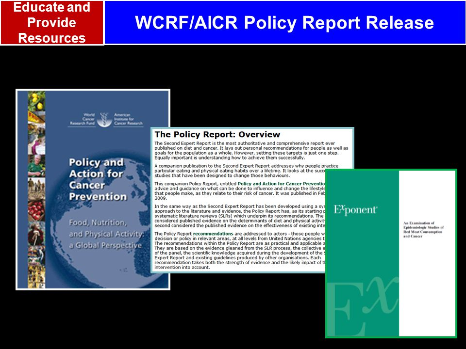 WCRF/AICR Policy Report Release Educate and Provide Resources