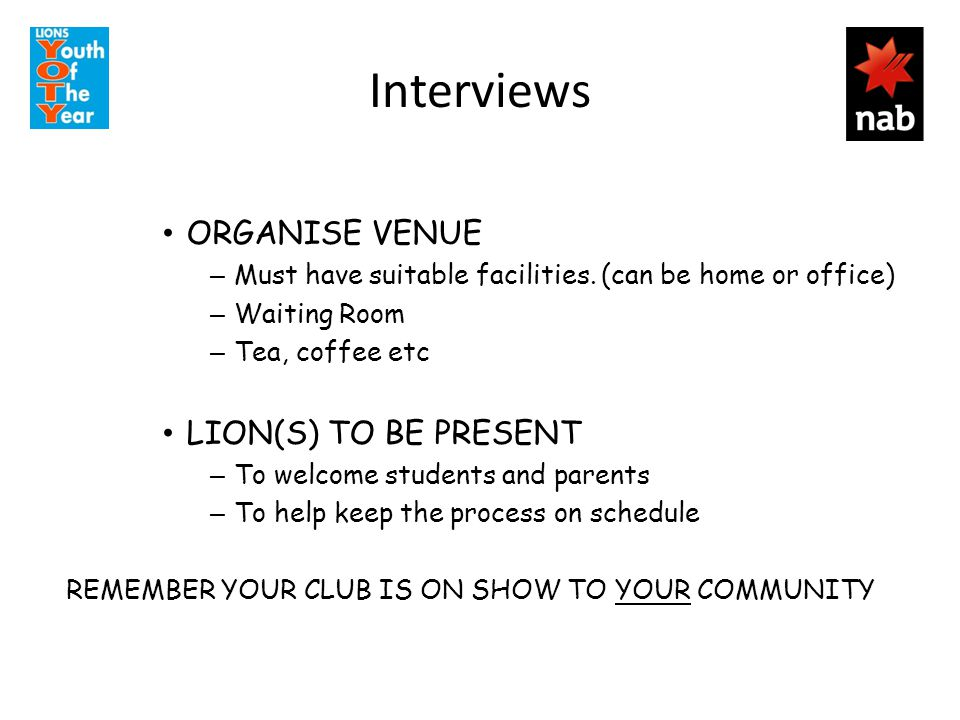 Interviews ORGANISE VENUE – Must have suitable facilities.