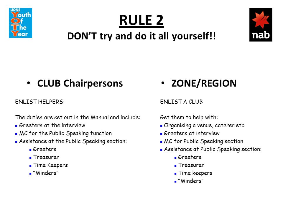 RULE 2 DON'T try and do it all yourself!.