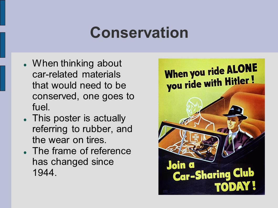 Conservation When thinking about car-related materials that would need to be conserved, one goes to fuel.
