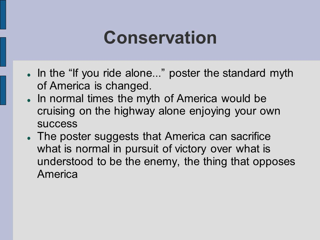 Conservation In the If you ride alone... poster the standard myth of America is changed.