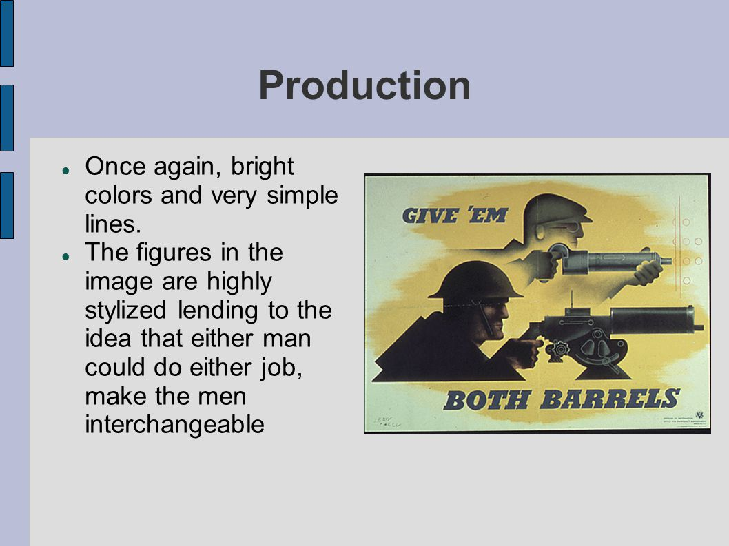 Production Once again, bright colors and very simple lines. The figures in the image are highly stylized lending to the idea that either man could do