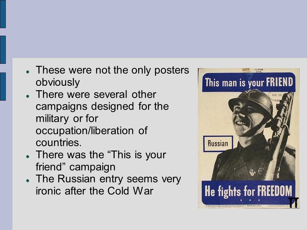 These were not the only posters obviously There were several other campaigns designed for the military or for occupation/liberation of countries. Ther