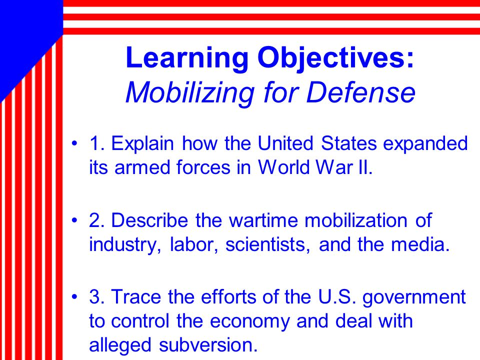 Learning Objectives: Mobilizing for Defense 1.