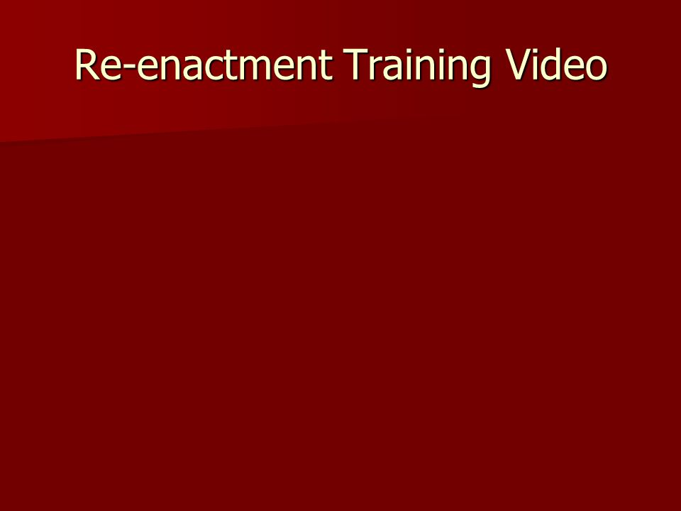 Re-enactment Training Video