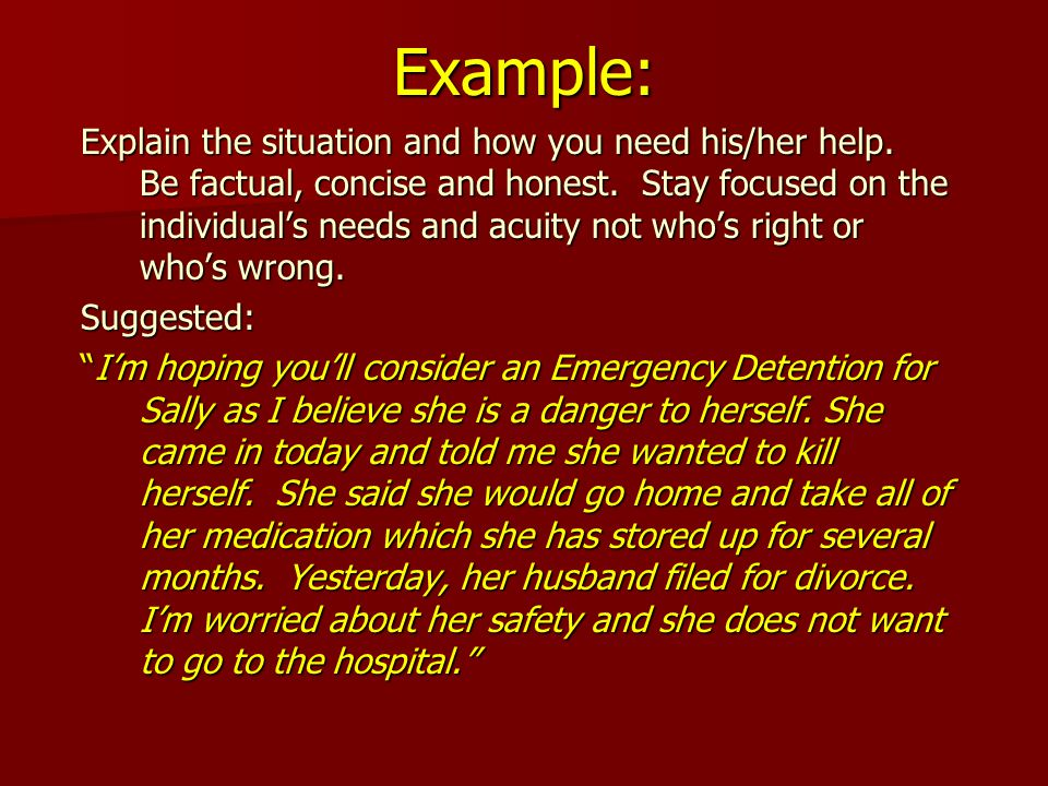 Example: Explain the situation and how you need his/her help.
