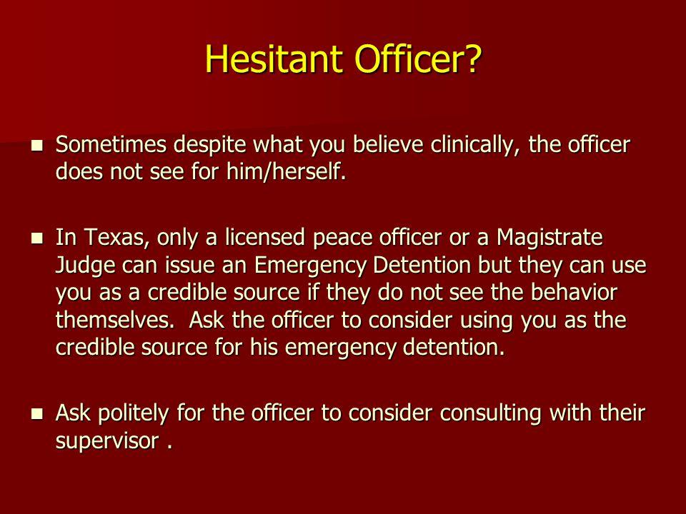 Hesitant Officer.