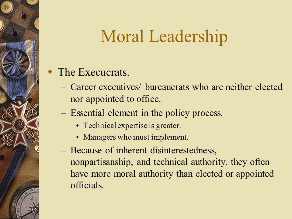 Moral Leadership  The Execucrats.