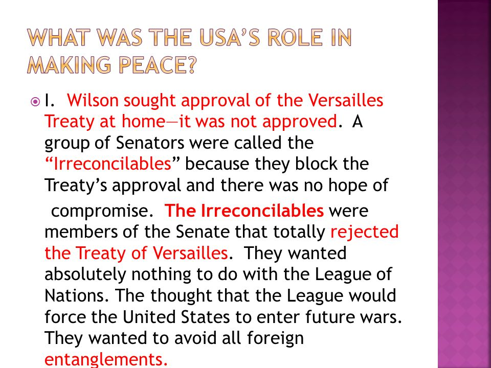  Treaty of Versailles  5. The League of Nations was created. It had a general assembly that allowed all nations to be members. The League called on