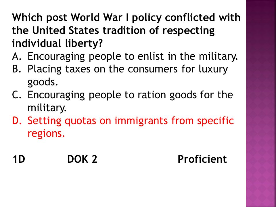 Which post World War I policy conflicted with the United States tradition of respecting individual liberty? A.Encouraging people to enlist in the mili