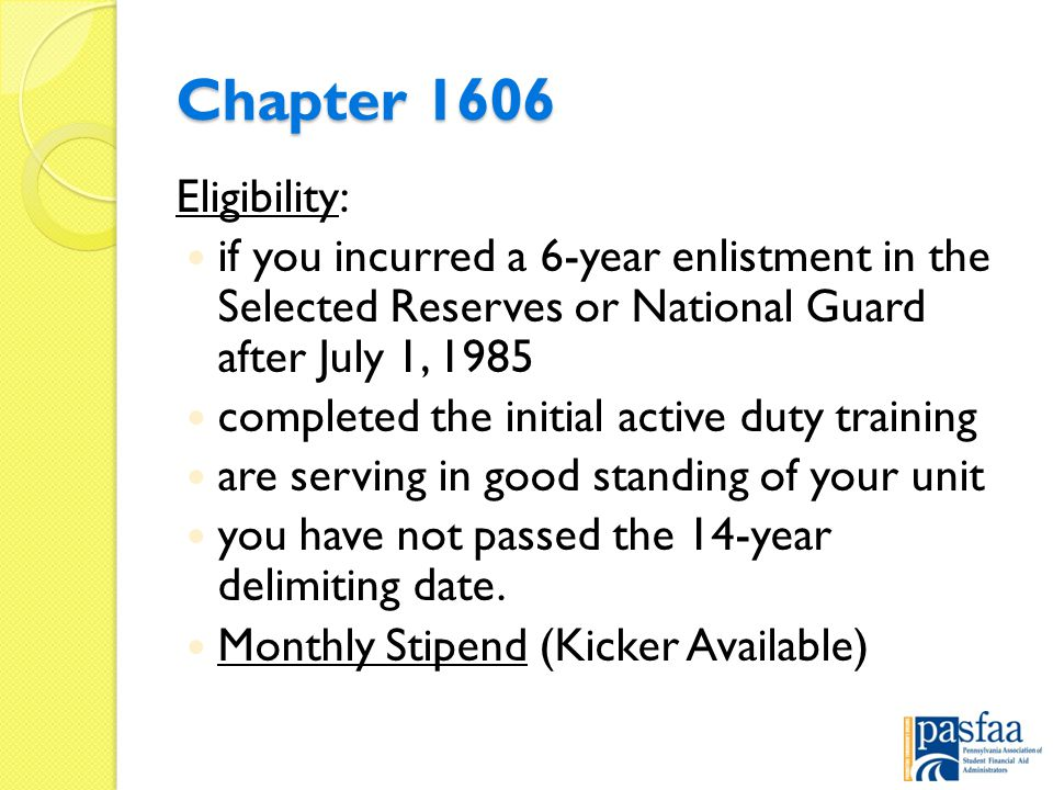 Chapter 1606 Eligibility: if you incurred a 6-year enlistment in the Selected Reserves or National Guard after July 1, 1985 completed the initial active duty training are serving in good standing of your unit you have not passed the 14-year delimiting date.