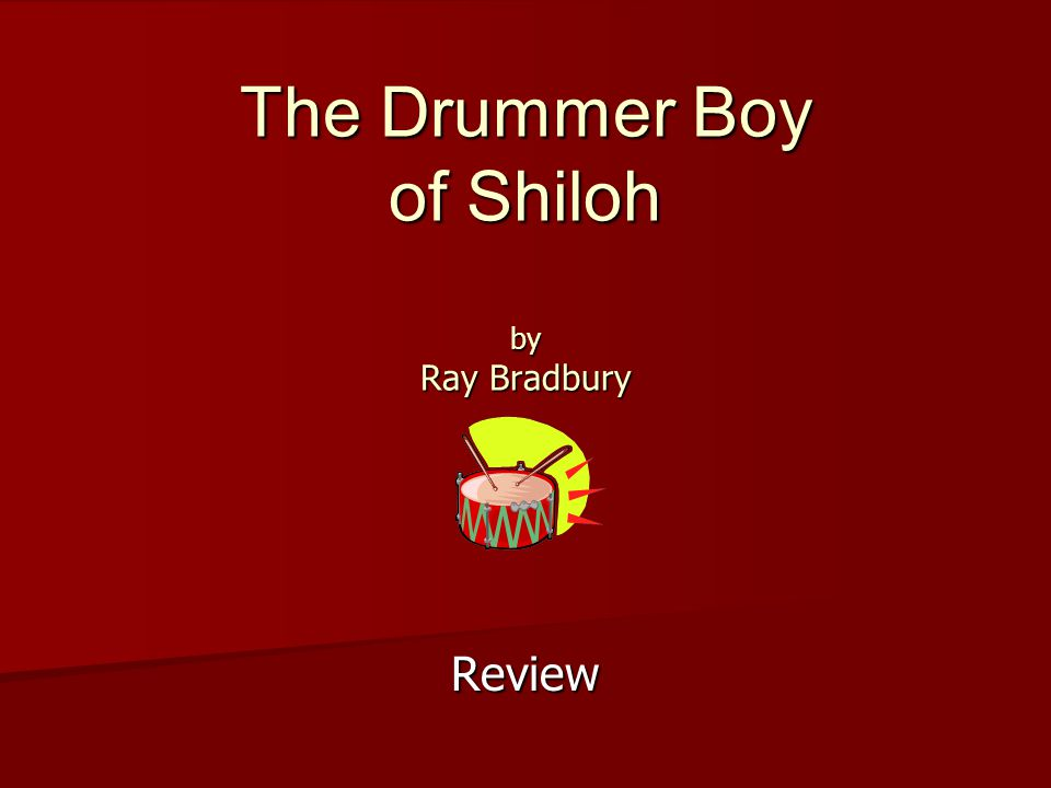 The Drummer Boy of Shiloh by Ray Bradbury Review