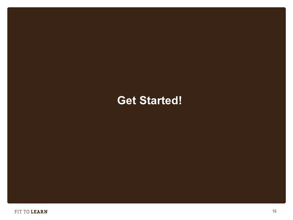 16 Get Started!