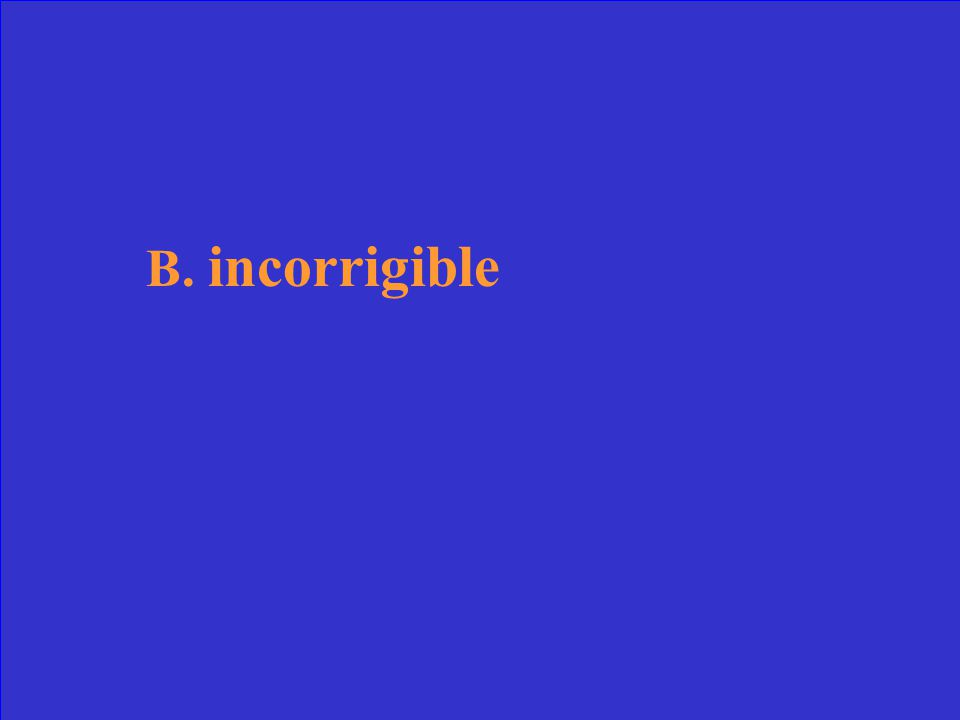 The word corrigible is an adjective meaning -that can be corrected.
