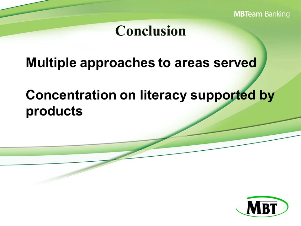 Conclusion Multiple approaches to areas served Concentration on literacy supported by products