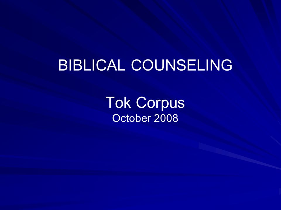 BIBLICAL COUNSELING Tok Corpus October 2008