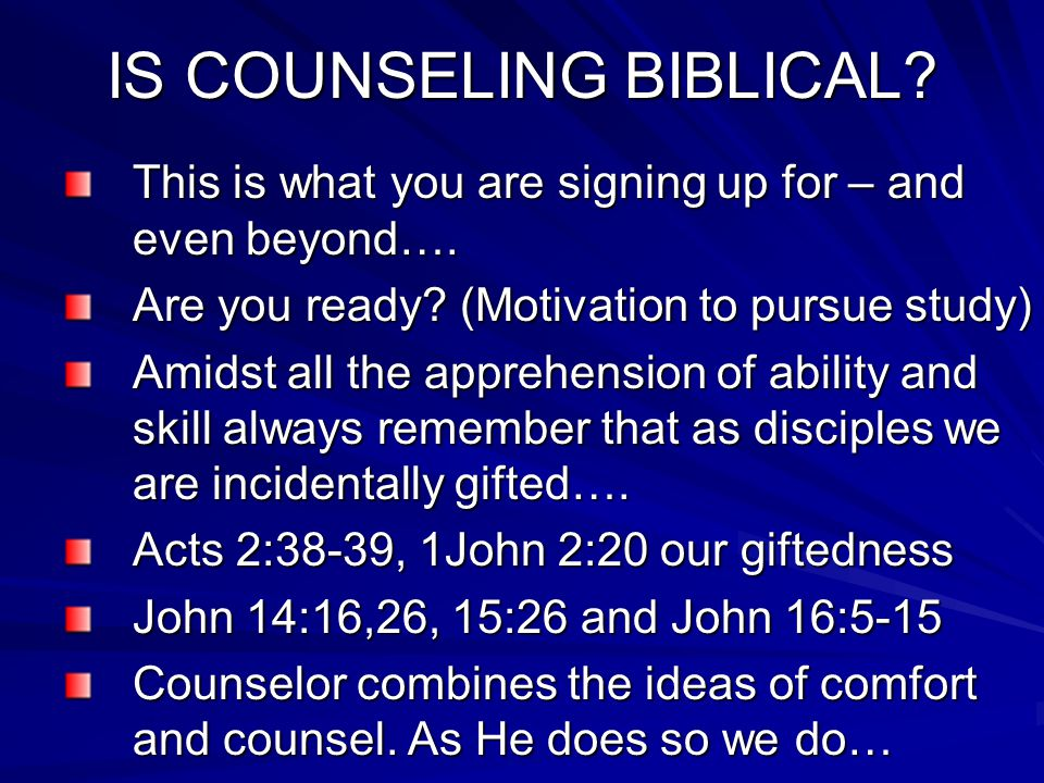 IS COUNSELING BIBLICAL.This is what you are signing up for – and even beyond….