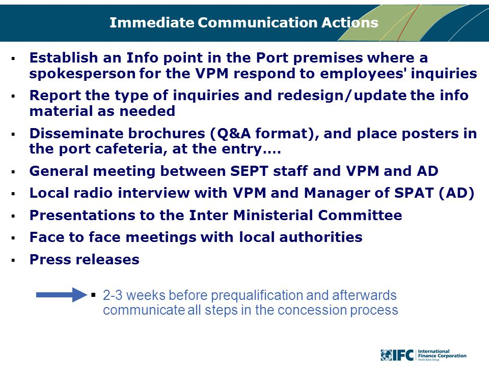 Immediate Communication Actions  Establish an Info point in the Port premises where a spokesperson for the VPM respond to employees' inquiries  Repo