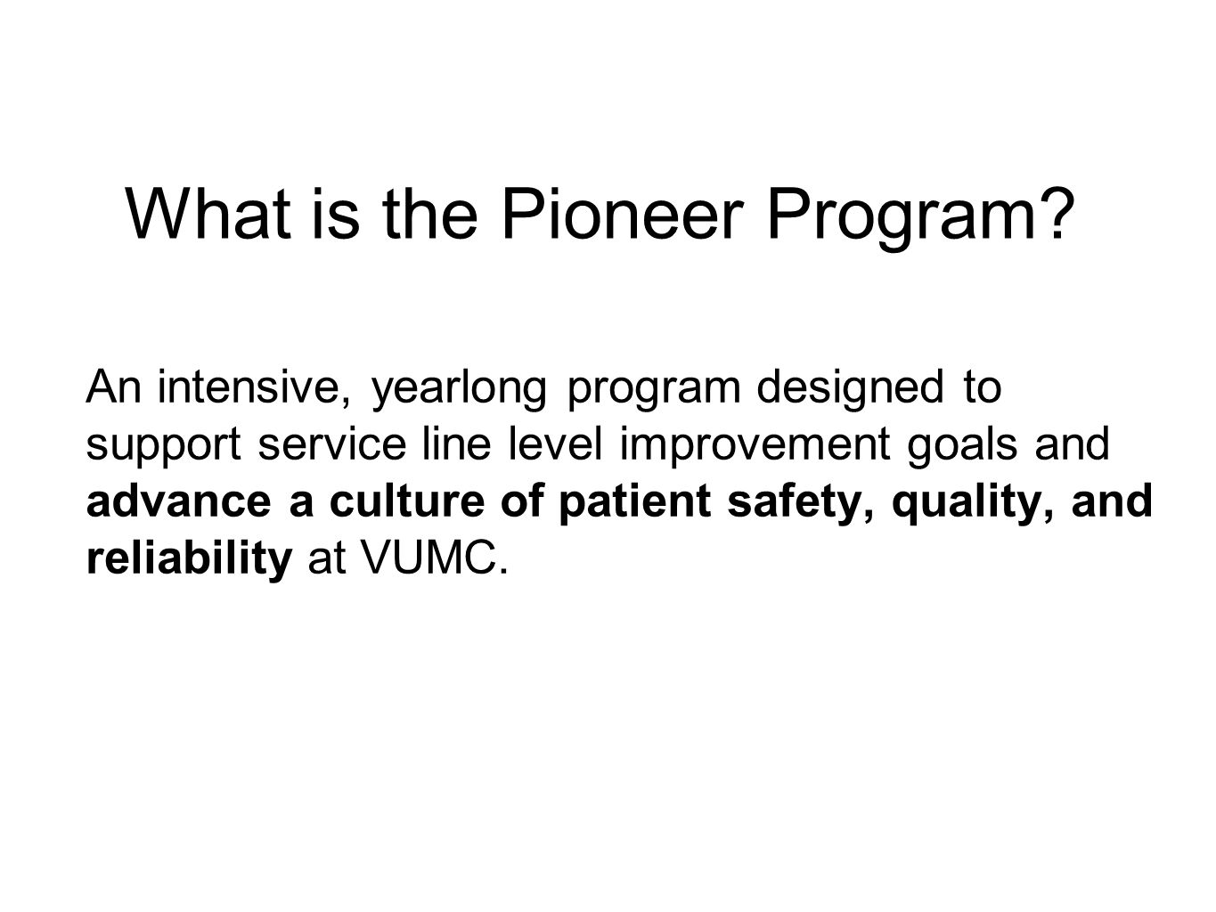 What is the Pioneer Program.