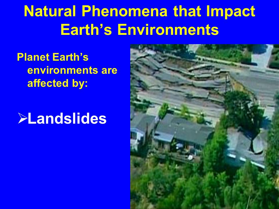 Natural Phenomena that Impact Earth's Environments Every Year, Planet Earth's Environments are Affected by:  The Eruption of Volcanoes