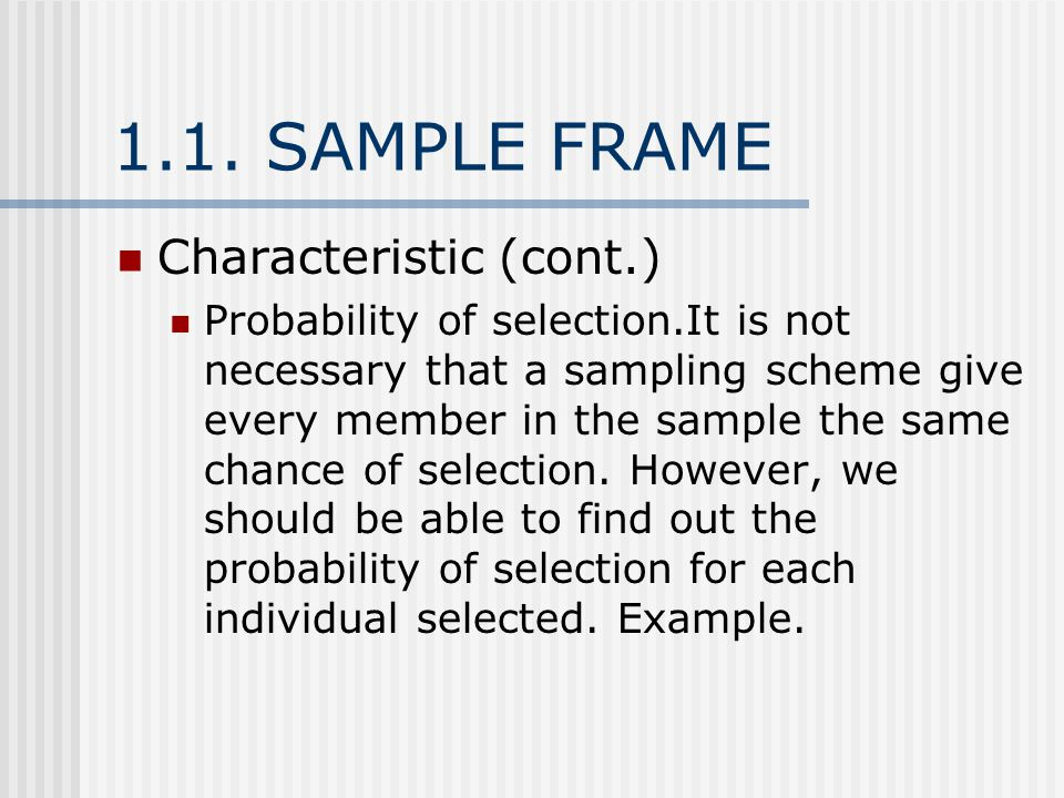 1.1.SAMPLE FRAME Characteristic (cont.) Efficiency.