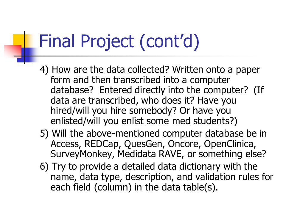 Final Project (cont'd) 4) How are the data collected.
