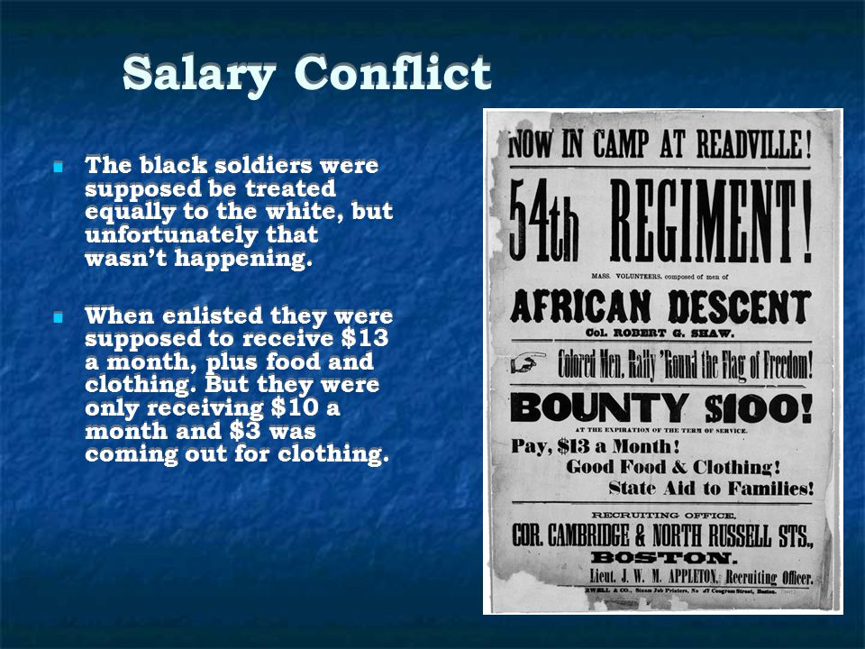 Salary Conflict The black soldiers were supposed be treated equally to the white, but unfortunately that wasn't happening.