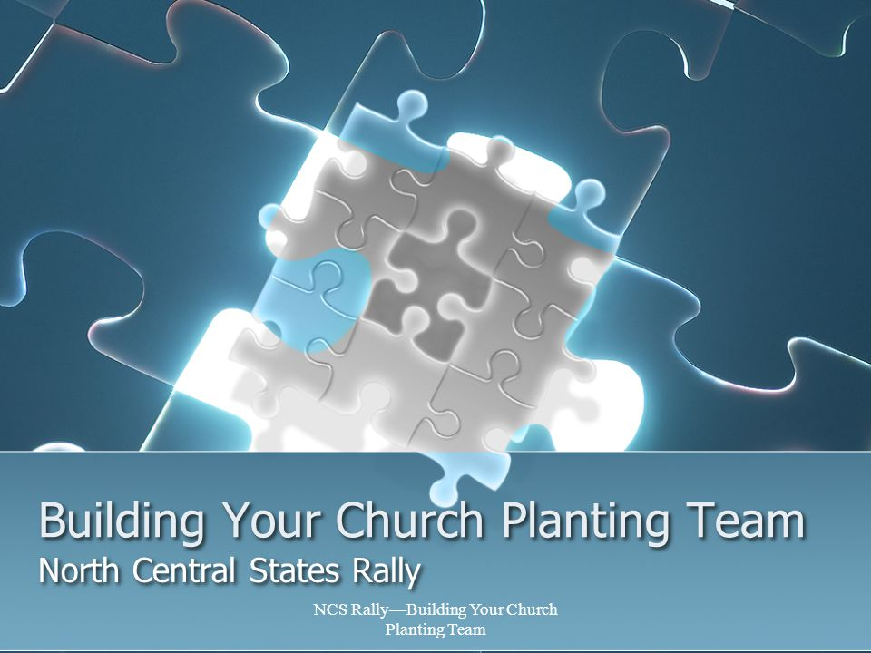 Building Your Church Planting Team North Central States Rally