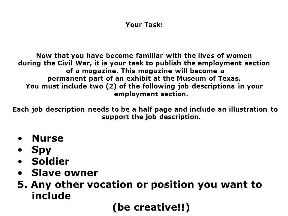 Your Task: Now that you have become familiar with the lives of women during the Civil War, it is your task to publish the employment section of a magazine.
