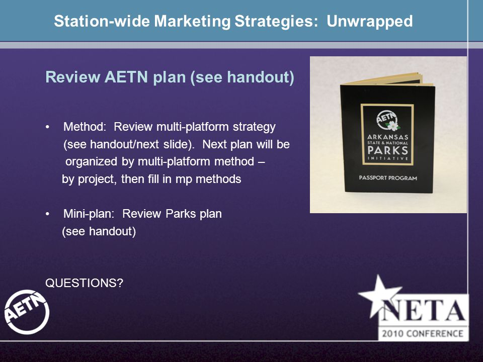 Station-wide Marketing Strategies: Unwrapped Review AETN plan (see handout) Method: Review multi-platform strategy (see handout/next slide).