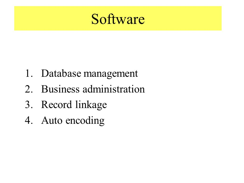 Software 1.Database management 2.Business administration 3.Record linkage 4.Auto encoding