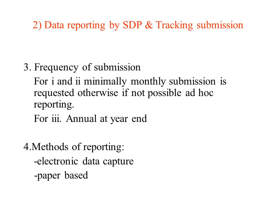2) Data reporting by SDP & Tracking submission 3.
