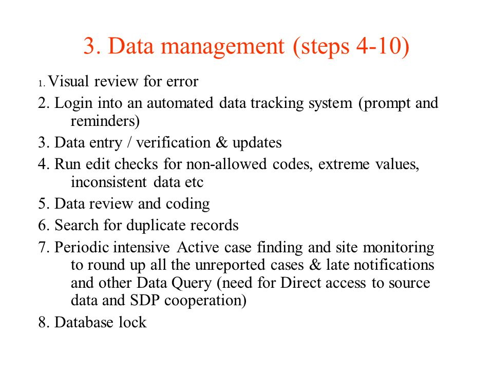 3. Data management (steps 4-10) 1. Visual review for error 2.