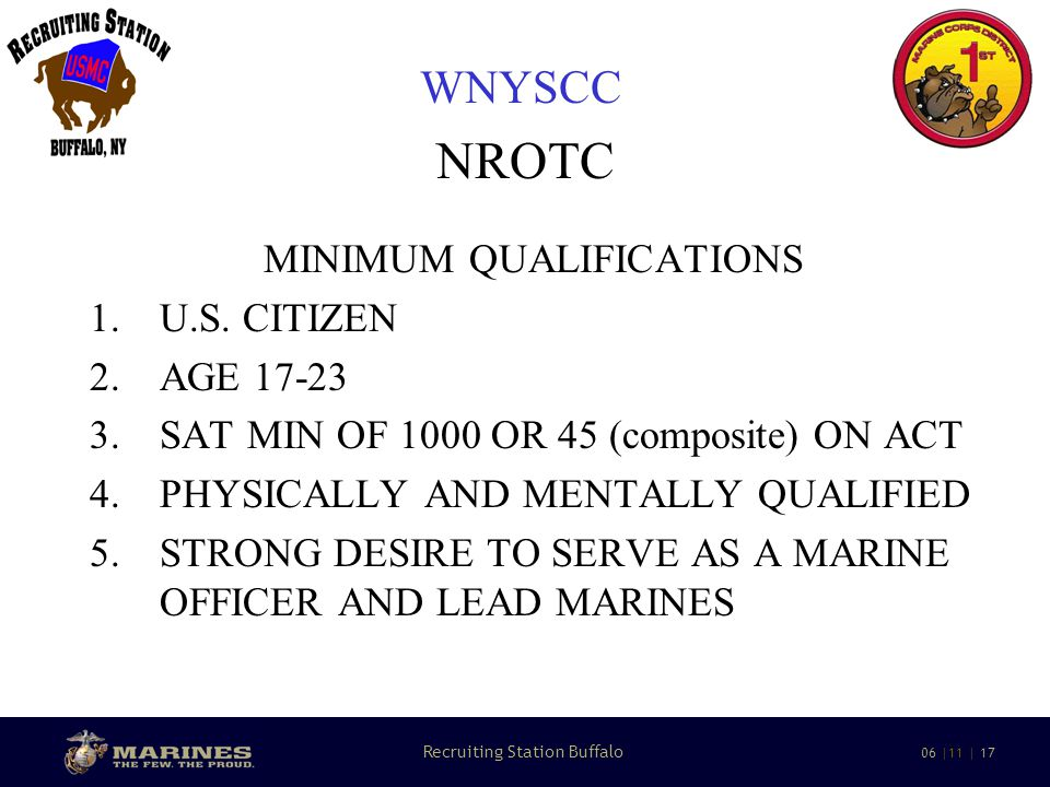 17 Recruiting Station Buffalo 06 |11 | 17 WNYSCC NROTC MINIMUM QUALIFICATIONS 1.U.S.