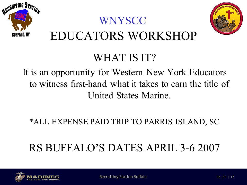 18 Recruiting Station Buffalo 06 |11 | 17 WNYSCC EDUCATORS WORKSHOP WHAT IS IT.