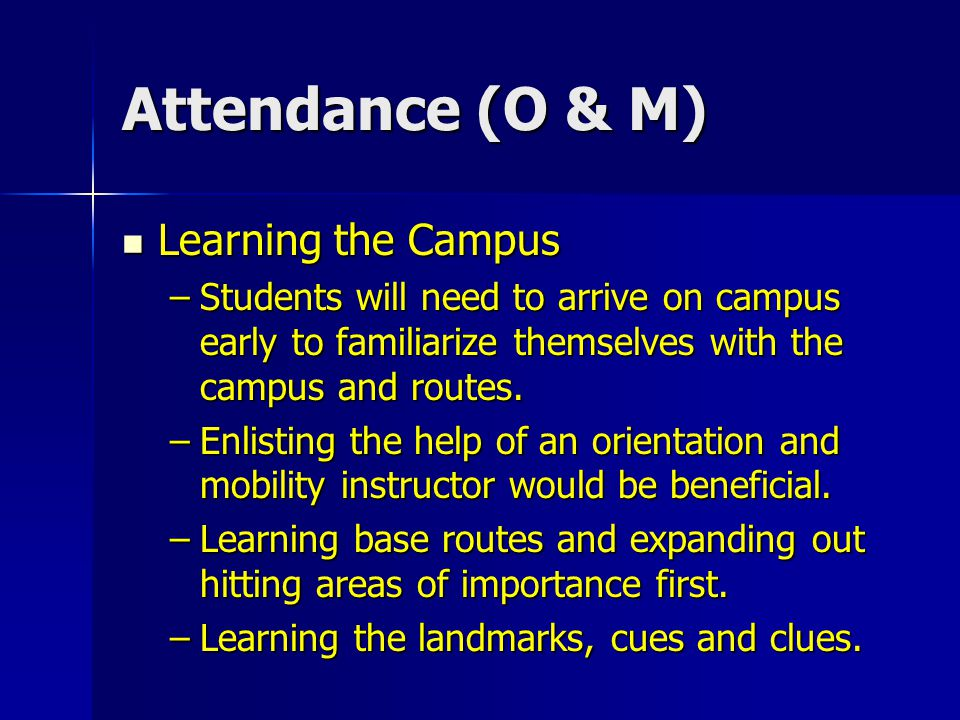 Attendance (O & M) Learn the buildings and numbering systems.