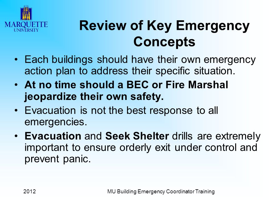 2012MU Building Emergency Coordinator Training Review of Key Emergency Concepts Each buildings should have their own emergency action plan to address their specific situation.
