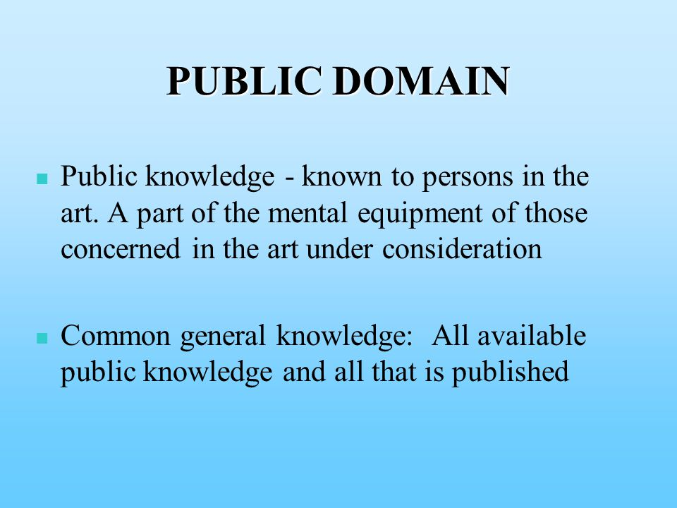 PUBLIC DOMAIN Public knowledge - known to persons in the art.