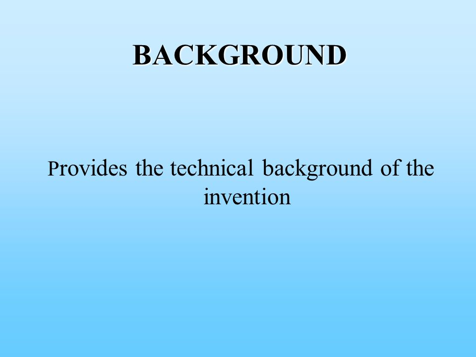 BACKGROUND P rovides the technical background of the invention
