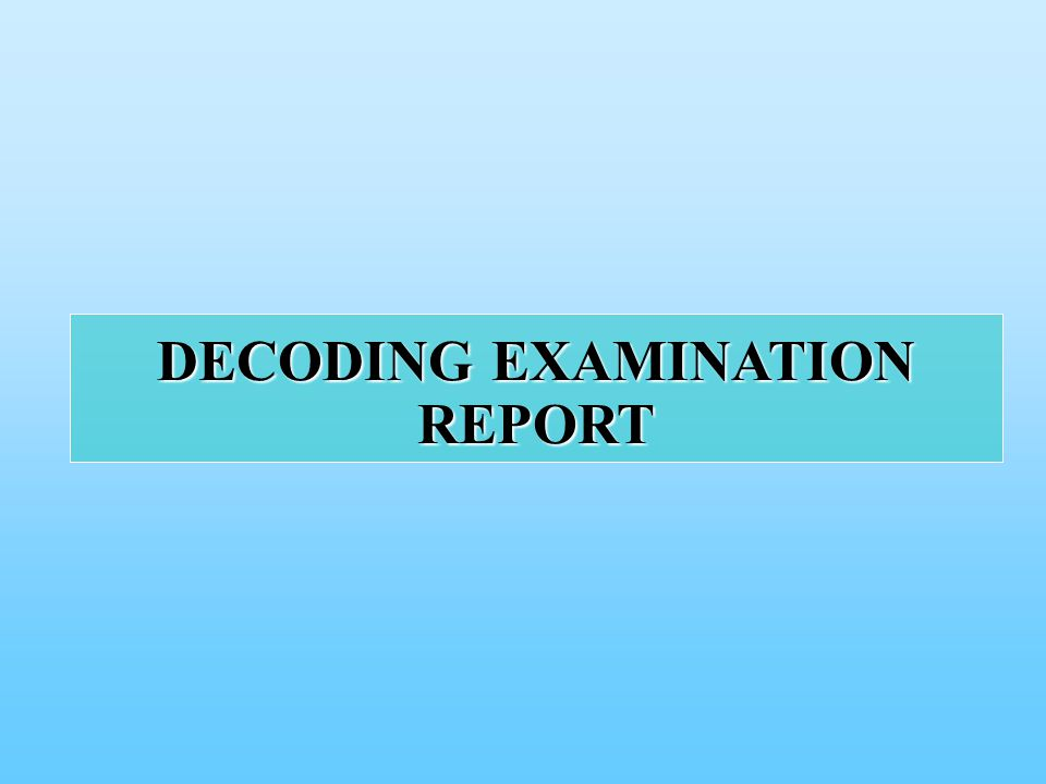 DECODING EXAMINATION REPORT